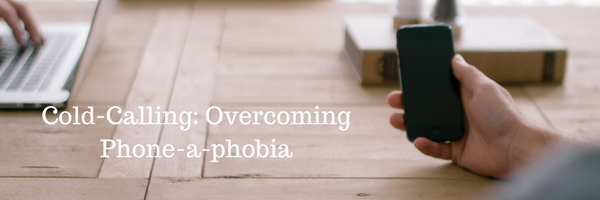 Cold-Calling: Overcoming Phone-a-phobia